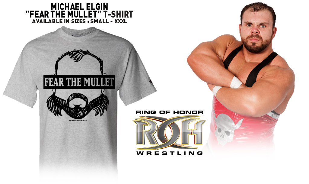 Ring Of Honor ROH Michael Elgin Fear The Mullett shirt