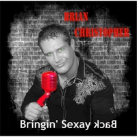 Brian Christopher Bringin' Sexay Back CD cover