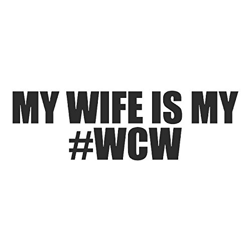 My Wife is My #WCW sticker decal