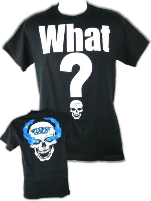 Stone Cold Steve Austin What? shirt