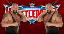Headlies: Heel Big Show vs. Face Big Show Set For Wrestlemania
