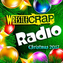 WrestleCrap Radio 268: Happy Black Friday and Merry Christmas!!