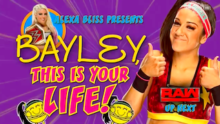 Induction: Bayley: This Is Your Life – That was your push
