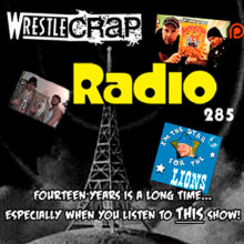 WrestleCrap Radio 285!!