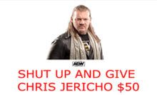 "Headlies: AEW Launches ""Shut Up And Give Chris Jericho $50"" Group"