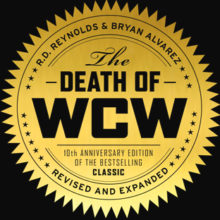 RD Reynolds and Bryan Alvarez Discuss The Death of WCW!